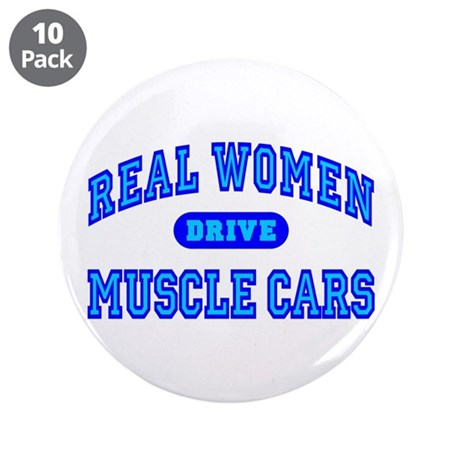 """Real Women Drive...III 3.5"""" Button (10 pack)"""