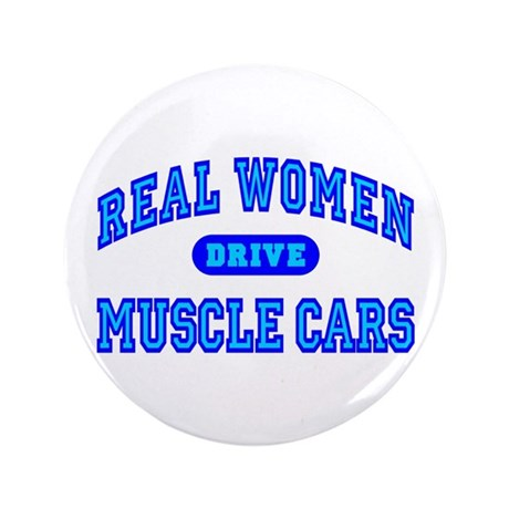 """Real Women Drive...III 3.5"""" Button (100 pack)"""