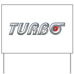 Turbo Yard Sign
