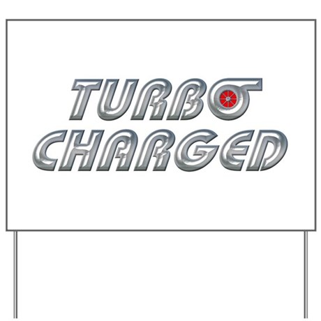 Turbo Charged Yard Sign