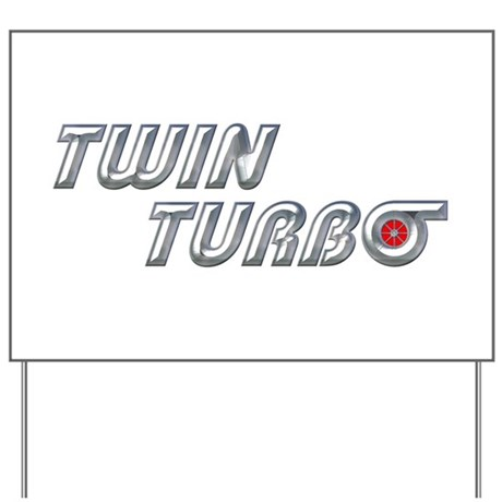 Twin Turbo Yard Sign