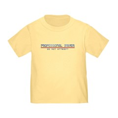 Professional Driver Toddler T-Shirt