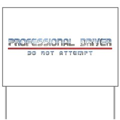 Professional Driver Yard Sign