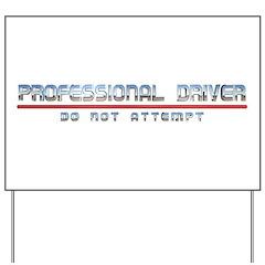 Professional Driver Yard Sign