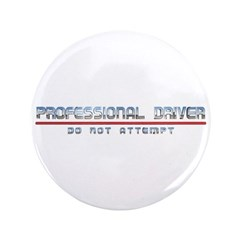 Professional Driver 3.5&quot; Button