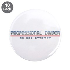 Professional Driver 3.5&quot; Button (10 pack)