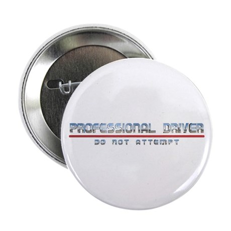 "Professional Driver 2.25"" Button"