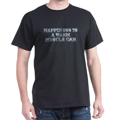 Happiness is a Warm Muscle Car Black T-Shirt