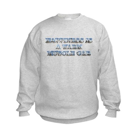 Happiness is a Warm Muscle Car Kids Sweatshirt