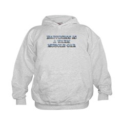 Happiness is a Warm Muscle Car Kids Hoodie