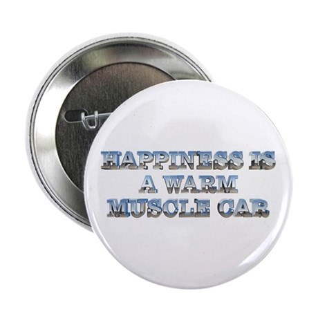 "Happiness is a Warm Muscle Car 2.25"" Button"