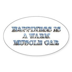 Happiness is a Warm Muscle Car Oval Sticker