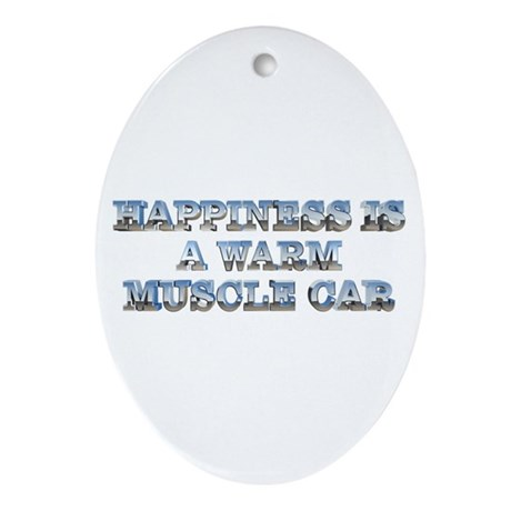 Happiness is a Warm Muscle Car Oval Ornament