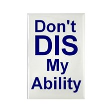 Don't DIS My Ability Rectangle Magnet (10 pack)