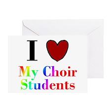 I Love My Choir Students Greeting Card