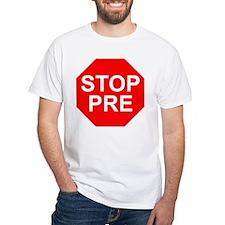 STOP PRE Shirt