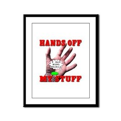 Hands Off My Stuff Framed Panel Print