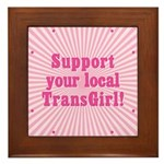 Support Your Local TransGirl Framed Tile