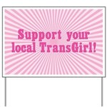 Support Your Local TransGirl Yard Sign