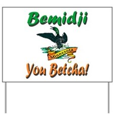 Bemidji 'You Betcha' Yard Sign