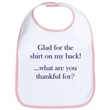 Glad for the shirt on my back Bib