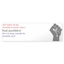 Anti-psychiatry stuff Bumper Sticker (50 pk)