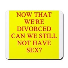 funny divorce joke Mousepad