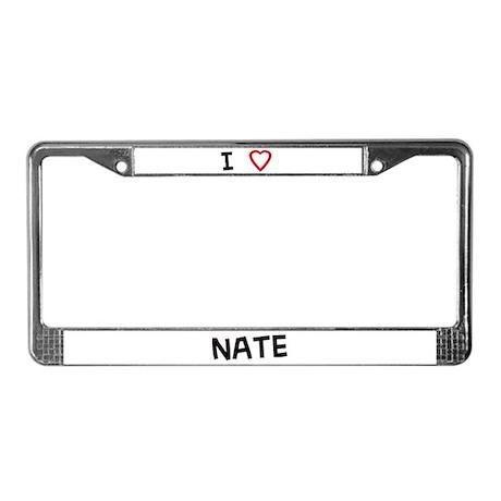 I Love Nate License Plate Frame