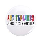 "Art Teachers 3.5"" Button"