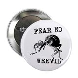 "Fear No Weevil 2.25"" Button (100 pack)"