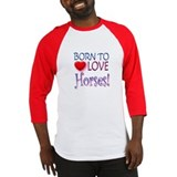 Born To Love Horses! Baseball Jersey