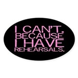 """I can't. Because..."" Oval Decal"