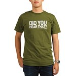 Did you Hear That Organic Men's T-Shirt (dark)