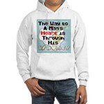 The Way to a Man's Heart 1 Hooded Sweatshirt
