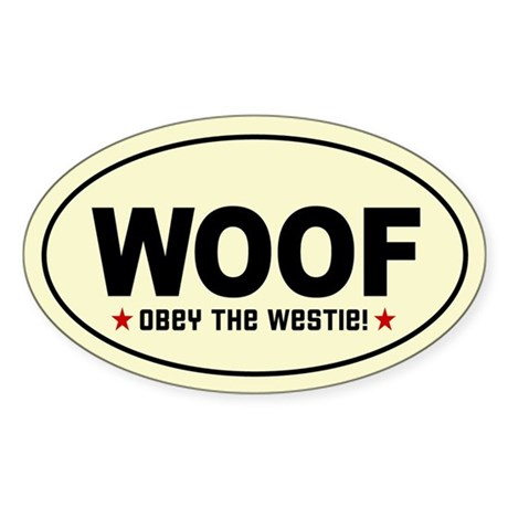 WOOF- Obey the WESTIE! Oval Sticker