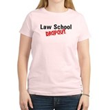 Law School Dropout T-Shirt