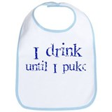 Drink until Puke Bib
