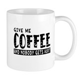 Give Me Coffee Mug