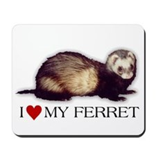 Mousepad - I love my ferret
