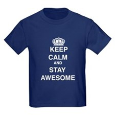 Keep Calm & Stay Awesome T