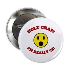 """Holy Crap 75th Birthday 2.25"""" Button"""