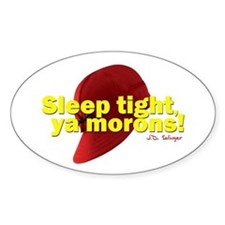 Sleep Tight, Ya Morons! Oval Decal