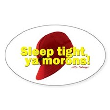 Sleep Tight, Ya Morons! Oval Sticker (10 pk)