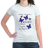 Well Behaved Women Rarely Make History T