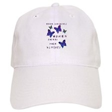 Well Behaved Women Rarely Make History Baseball Cap