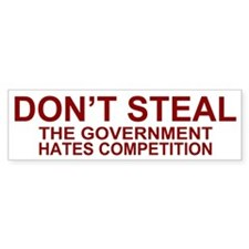 Don't Steal - The Government Bumper Sticker