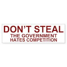 Don't Steal - The Government Bumper Bumper Sticker