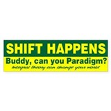 Shift Happens Bumper Bumper Stickers