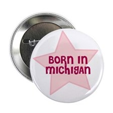 "Born In Michigan 2.25"" Button (10 pack)"