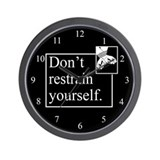 Don't Restrain Yourself Wall Clock